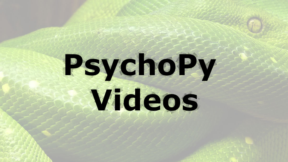 psychopy tutorials - videos