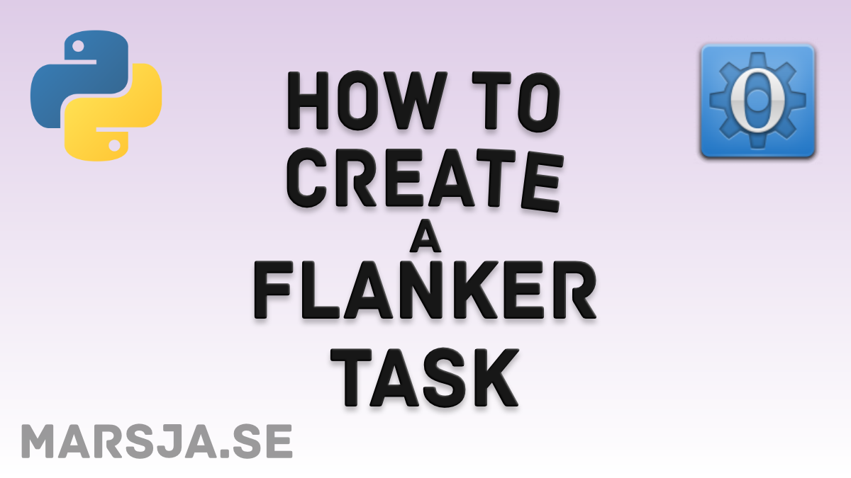 OpenSesame Tutorial – How to Create a Flanker Task