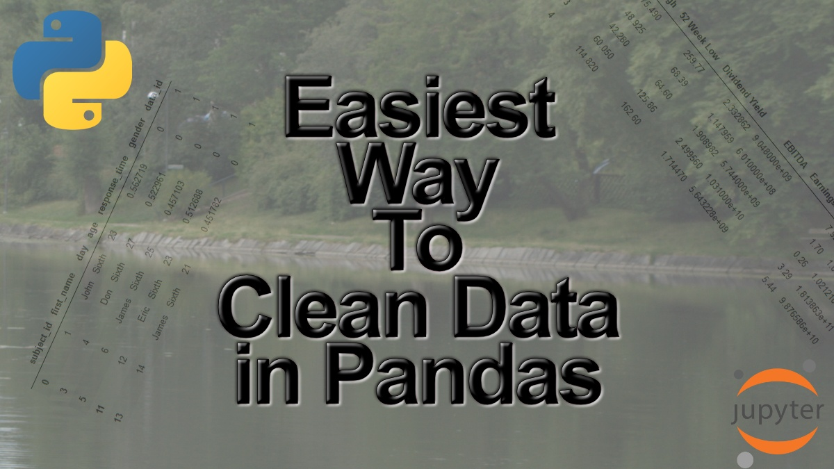 The Easiest Data Cleaning Method using Python & Pandas