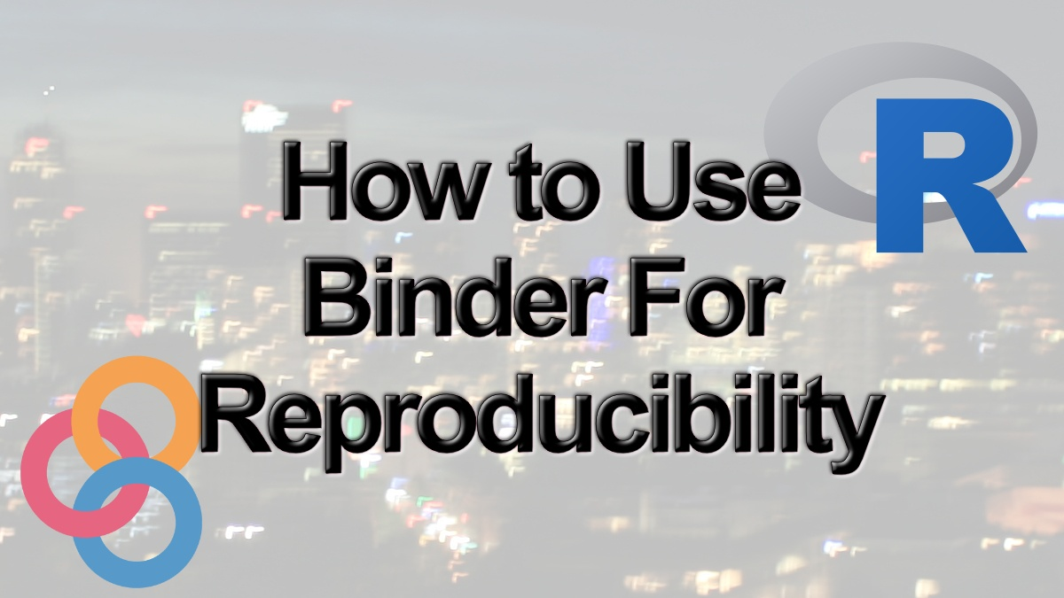 How to Use Binder and R for Reproducible Research