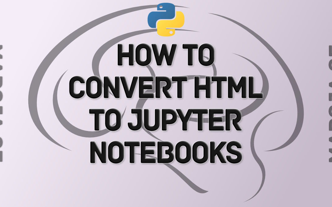 Converting HTML to a Jupyter Notebook
