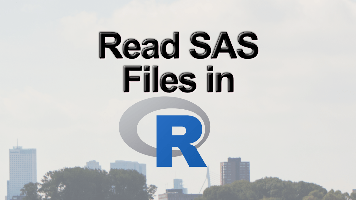 How to Import Data: Reading SAS Files in R