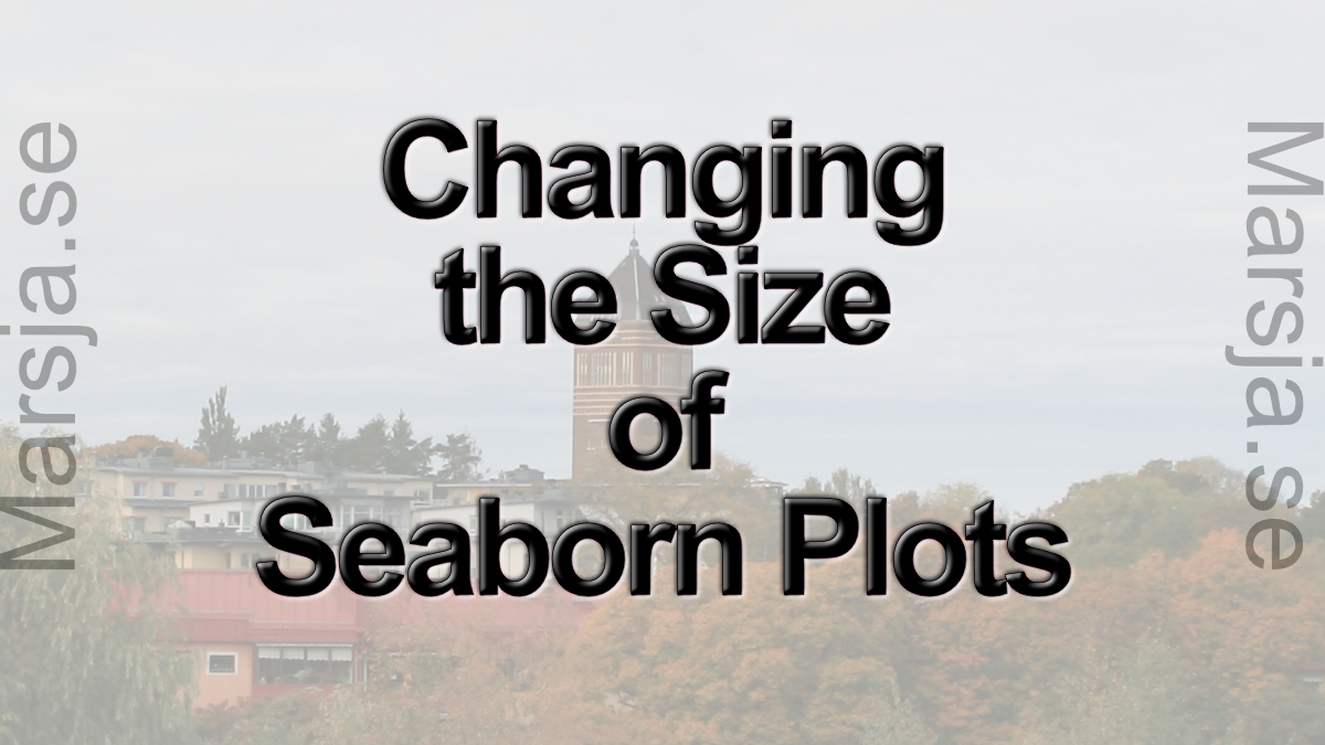 How to Change the Size of Seaborn Plots
