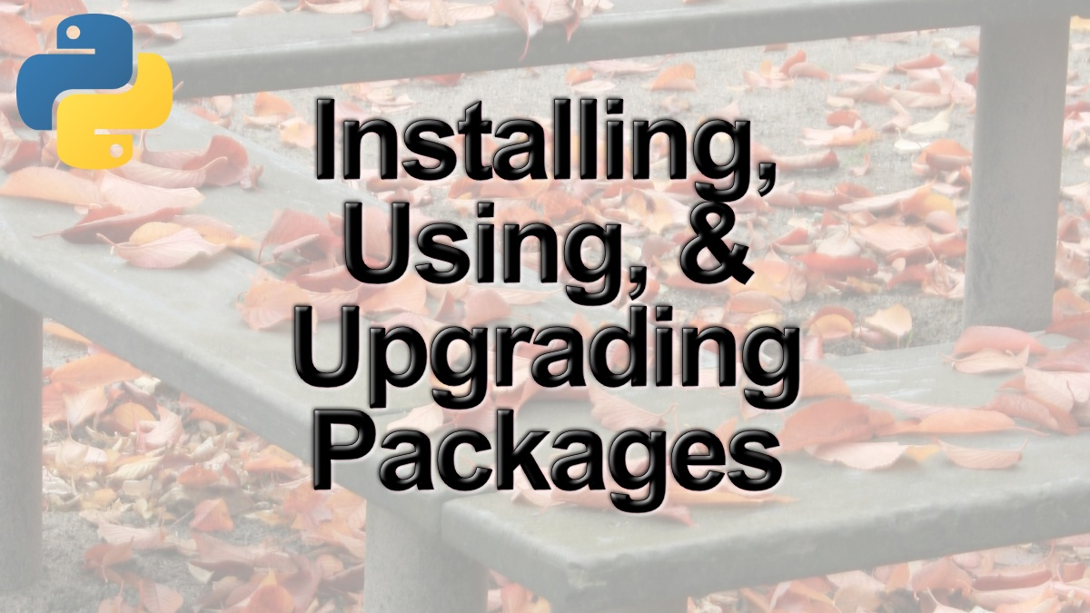 Learn all About Installing & Updating Packages in Python