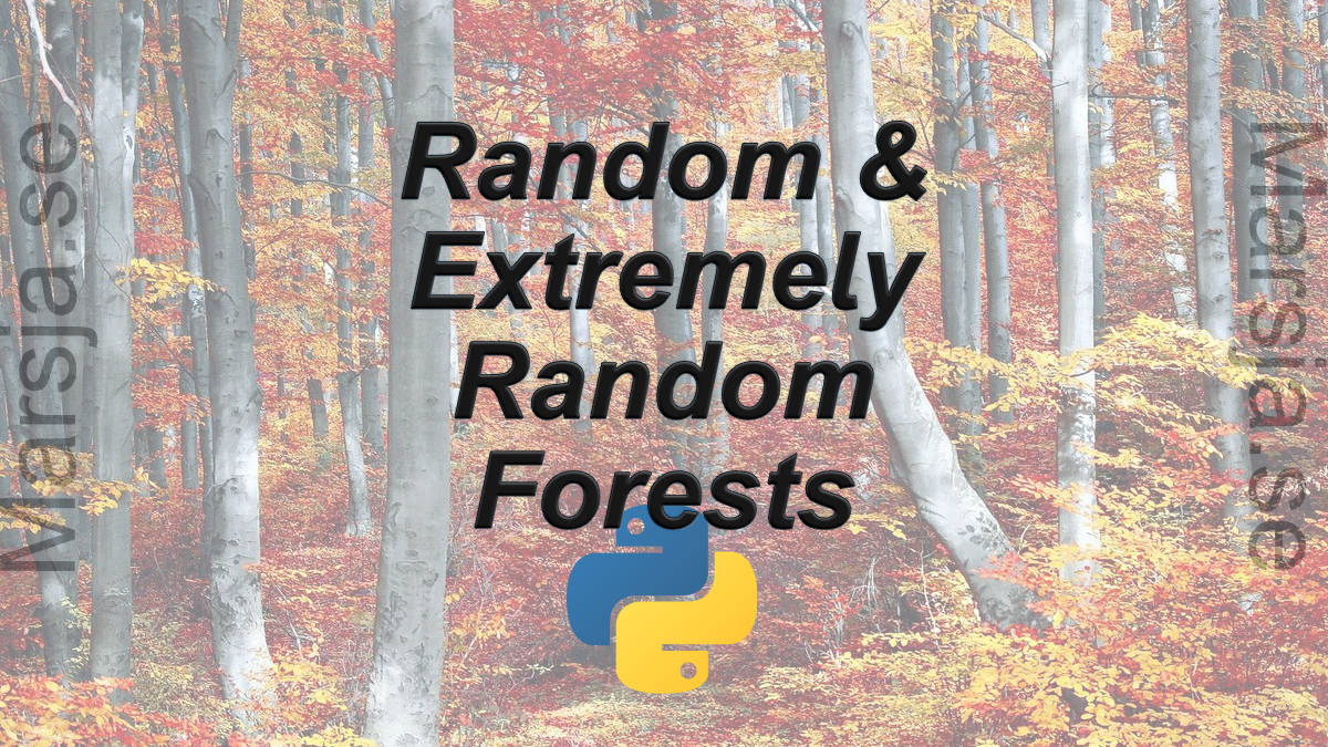 Random Forests (and Extremely) in Python with scikit-learn