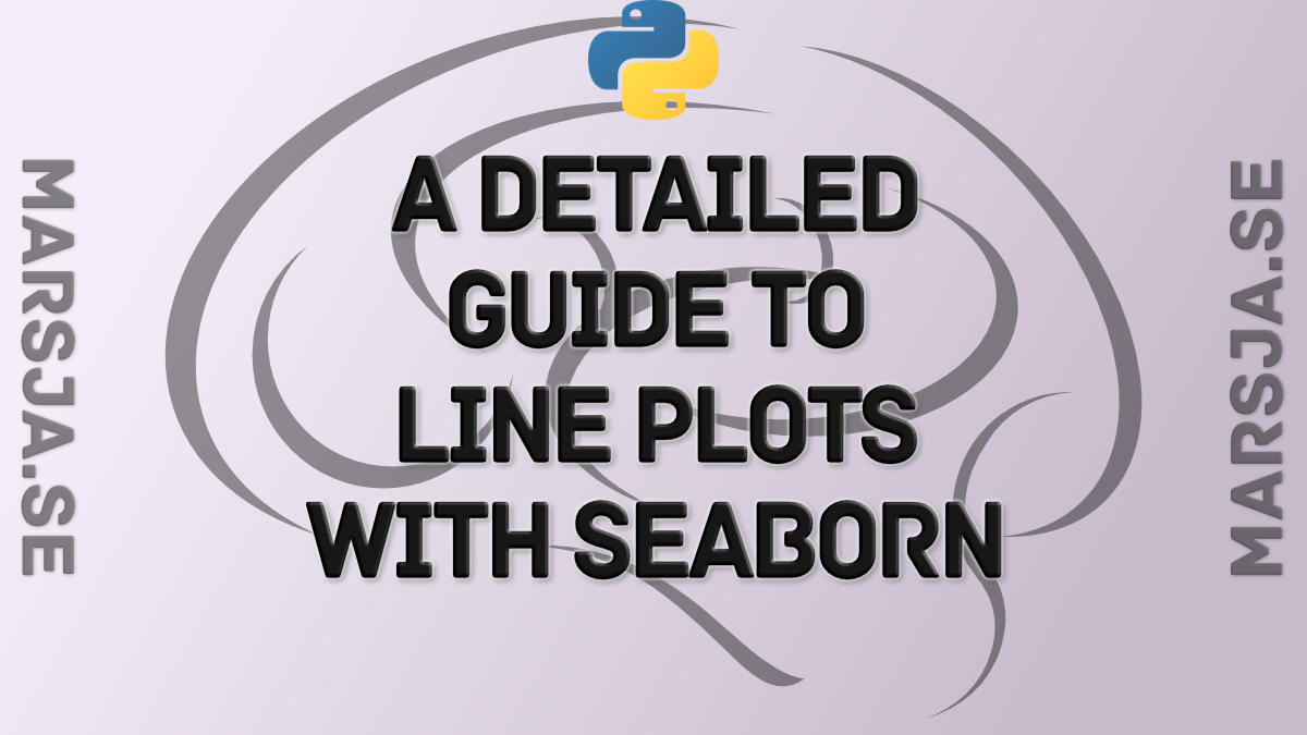 Seaborn Line Plots: A Detailed Guide with Examples (Multiple Lines)