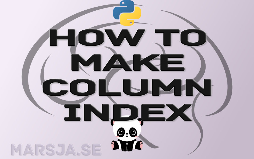 How to Make Column Index in Pandas Dataframe – with Examples