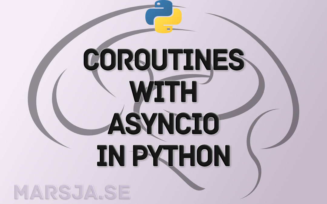How to Handle Coroutines with asyncio in Python