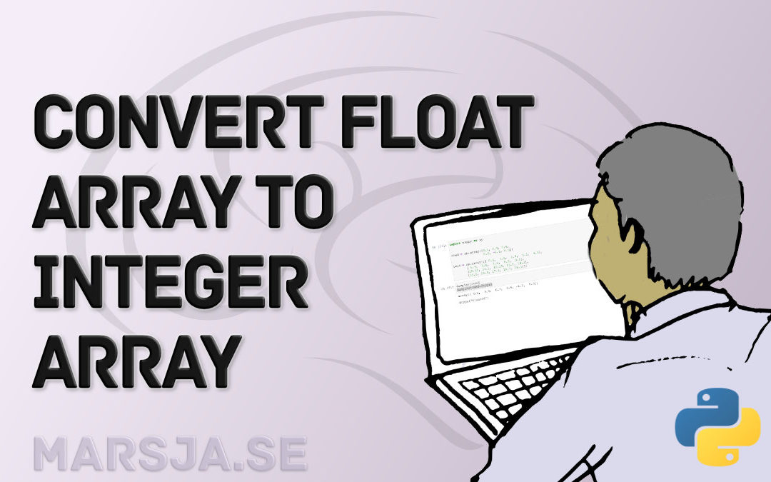 How to Convert a Float Array to an Integer Array in Python with NumPy