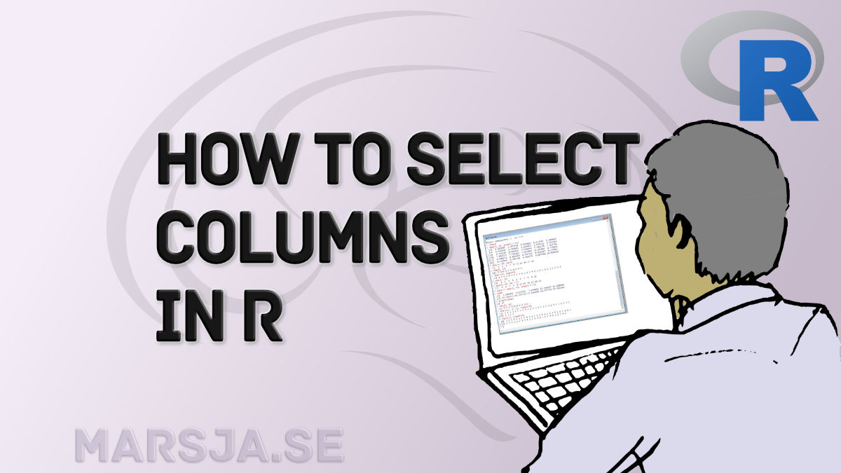 how to select certain columns in R