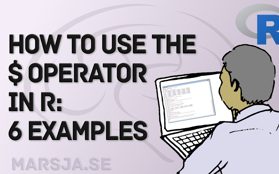 How to use $ in R: 6 Examples – list & dataframe (dollar sign operator)